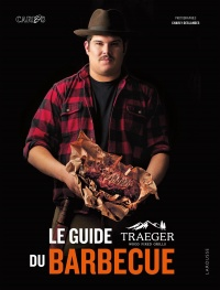 Vignette du livre Le guide Treager du barbecue