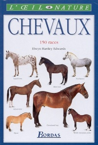 Vignette du livre Chevaux : 150 Races - Edwards Elwyn Hartley