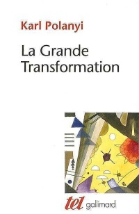 Grande transformation (La) - Karl Polanyi
