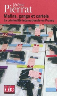 Vignette du livre Mafias, gangs et cartels: la criminalité internationale en France