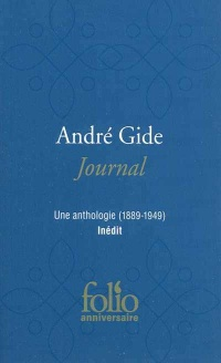 Journal: une anthologie (1889-1949) - André Gide