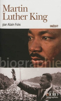 Martin Luther King - Alain Foix