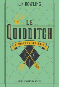 Le quidditch à travers les âges - Joanne kathleen Rowling, Tomislav Tomic
