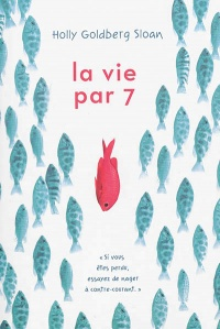 Vie par 7 (La) - Holly Goldberg Sloan