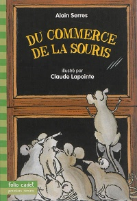 Du commerce de la souris - Alain Serres, Claude (illustrateur Lapointe