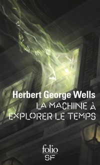 La machine à explorer le temps - Herbert george Wells