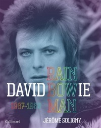 David Bowie : Rainbow Man : 1967-1980 - Jérôme Soligny
