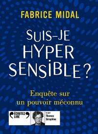 Vignette du livre Sui-je hypersensible? CD mp3 (6h00) - Fabrice Midal