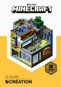 Vignette du livre Minecraft : Le guide création - Craig Jelley, Ryan Marsh, John Stuckey, James Bale