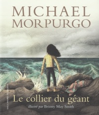 Vignette du livre Le collier du géant - Michael Morpurgo, Briony May Smith