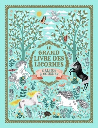 Le grand livre des licornes : l'album à colorier, Oana Befort
