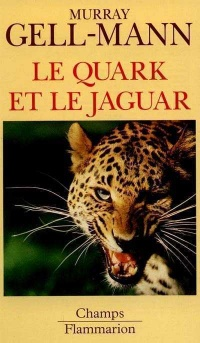 Quark et le Jaguar (Le) - Murray Gell-Mann