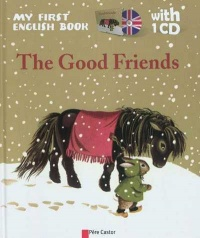 Vignette du livre The good friends: My first english book