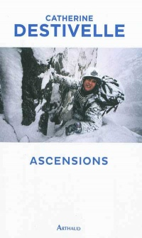 Vignette du livre Ascensions - Catherine Destivelle