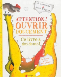 Attention ! Ouvrir doucement: ce livre a des dents ! - Nick Bromley, Nicola O'Byrne