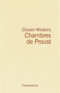 Chambres de Proust - Olivier Wickers