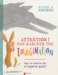 Attention ! fais marcher ton imagination ! - Nicola O'Byrne