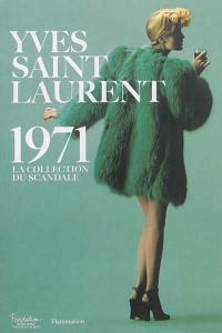 Vignette du livre Yves Saint Laurent 71: la collection du scandale : exposition