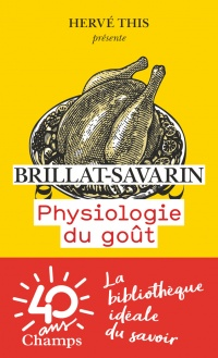 Physiologie du goût - Jean Anthelme Brillat-Savarin