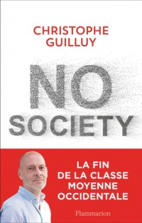 No society : la fin de la classe moyenne occidentale - Christophe Guilluy