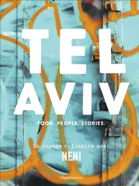 Vignette du livre Tel Aviv : Food, People, Stories - Haya Molcho, Nuriel Molcho
