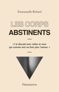 Les corps abstinents - Emmanuelle Richard