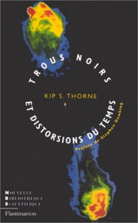 Trous noirs et distorsions du temps - Kip Thorne