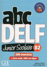 Vignette du livre Abc DELF : B2 junior scolaire : 200 exercices