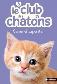Le club des chatons T.7: Caramel superstar, Sue Mongredien