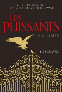 Les puissants T.1 : Esclaves - Vic James
