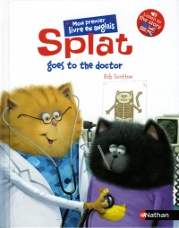 Vignette du livre Splat the Cat. Splat Goes to the Doctor