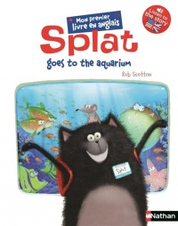 Vignette du livre Splat the Cat. Splat Goes to the Aquarium - Annie Auerbach, Rick Farley