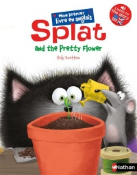 Vignette du livre Splat the Cat T.5 : Splat and the Pretty Flower