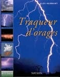 Traqueur d'Orages - Alex Hermant