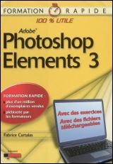 Vignette du livre Photoshop Elements 3 Formation rapide