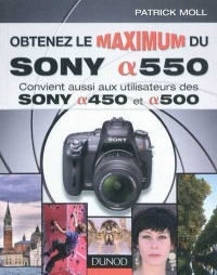 Obtenez le maximum du Sony Alpha 550 - Patrick Moll