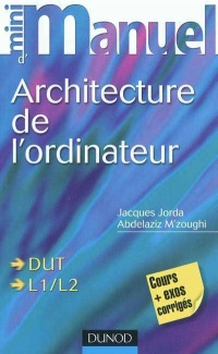 Mini-manuel d'architecture de l'ordinateur, Addelaziz M'zoughi