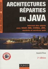 Architectures réparties en Java: RMI, CORBA, JMS, Sockets, SOAP, - Annick Fron