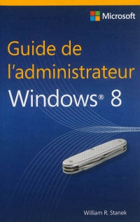Vignette du livre Guide de l'administrateur Windows 8 - William R. Stanek