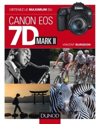 Vignette du livre Obtenez le maximum du Canon EOS 7D Mark II - Vincent Burgeon