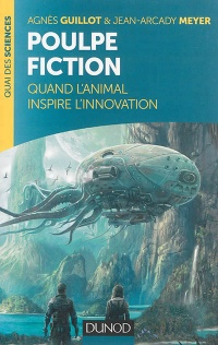 Vignette du livre Poulpe fiction: quand l'animal inspire l'innovation