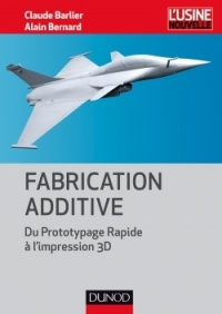 Vignette du livre Fabrication additive: Du prototypage rapide à l'impression 3D