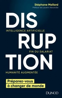 Vignette du livre Disruption: intelligence artificielle, fin du salariat, humanité