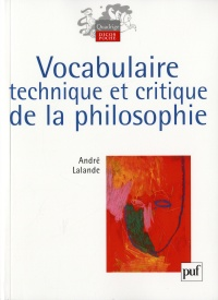 Vocabulaire technique et critique de la philosophie - André Lalande