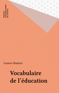 Vocabulaire de l'éducation - Gaston Mialaret
