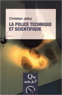 Vignette du livre La police technique et scientifique - Christian Jalby