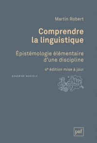 Comprendre la linguistique - Robert Martin