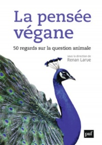 Vignette du livre La pensée végane : 50 regards sur la condition animale