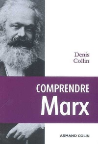 Comprendre Marx - Denis Colin