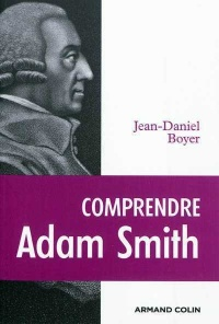 Vignette du livre Comprendre Adam Smith - Jean-Daniel Boyer